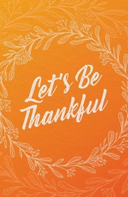 Tract-Let's Be Thankful (ESV) (Pack Of 25) by News Tracts Good   SHOPtheWORD
